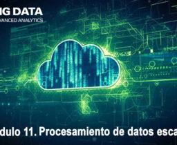 Módulo 11. Procesamiento de Datos Escalable: Machine Learning y Streaming