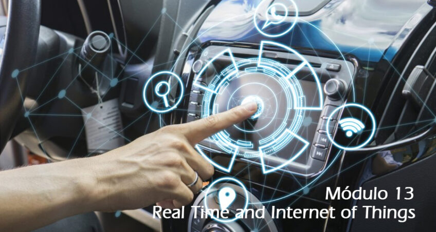 Módulo 13. Real Time and Internet of Things (IoT)